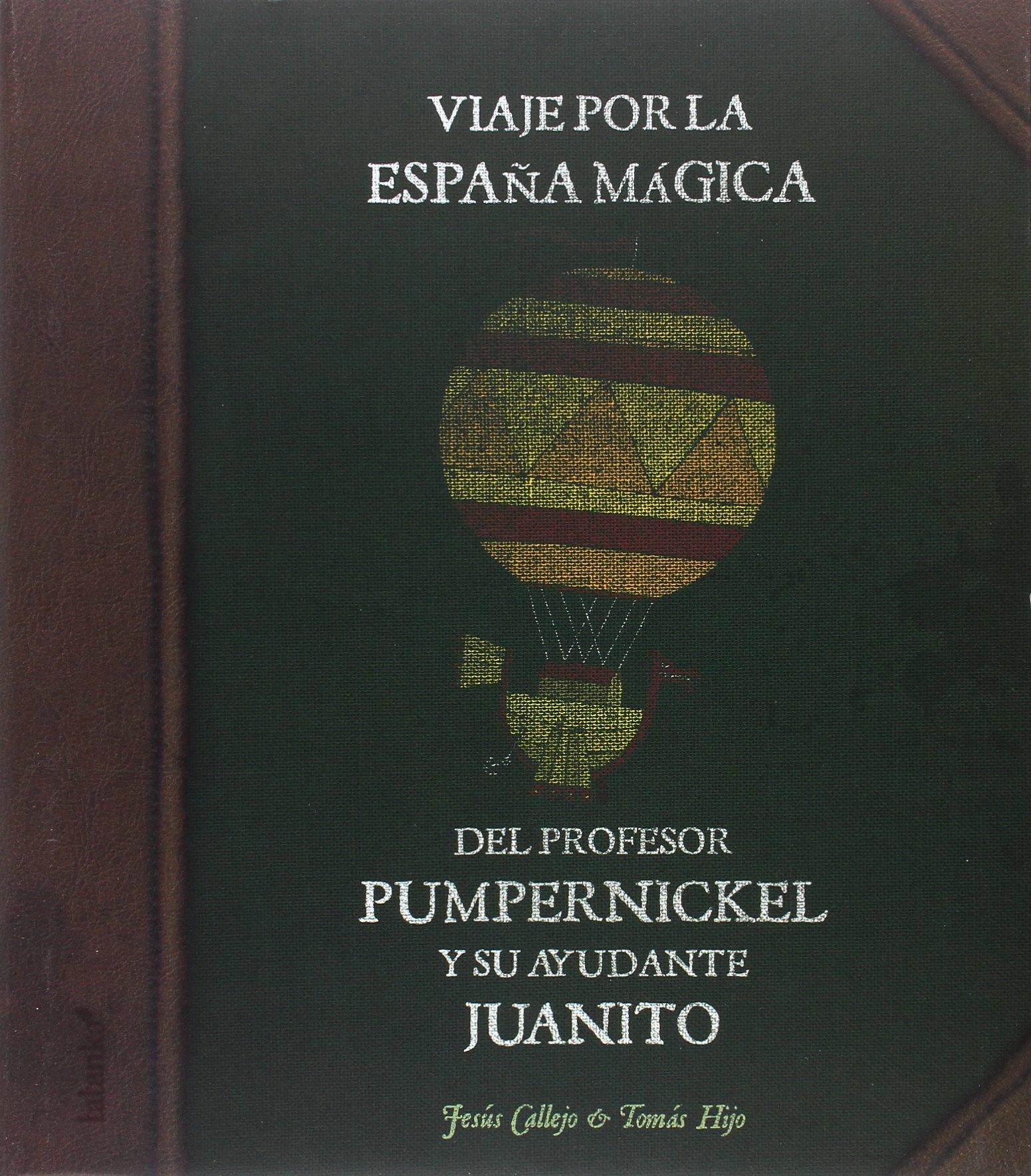 Viaje por la España mágica del profesor Pumpernickel y su ayudante ...