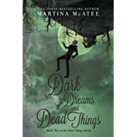 Dark Dreams and Dead Things: Dead Things Series Book 2 (English Edition)