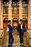 Waiting for the Good: already had the bad (Cops In Love Book 5)