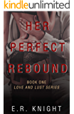 Her Perfect Rebound: Love and Lust Series Book One