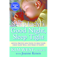 The Sleep Lady's Good Night Sleep Tight:Gentle Proven Solutions to Help Your Child Sleep Well and Wake Up Happy (English Edition)