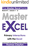 EXCEL: Master Excel: Primary Interactions with the Excel << Book 1 | Lesson 1 - 2 >> (English Edition)
