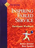 Fabled Service, Participant Workbook: Ordinary Acts, Extraordinary Outcomes