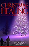 Christmas Healing (Healing the Regime Series Book 1)