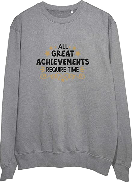 This is How Quality Clothing Looks Like: All Great Achievements Require Time Grey/White/Black Sweatshirt: Amazon.es: Ropa y accesorios