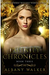 Infinity Chronicles Book Three: A Paranormal Reverse Harem Series Kindle Edition