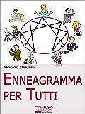 Enneagramma per Tutti. Comprendersi ed Evolvere attraverso l'Enneagramma. (Ebook Italiano - Anteprima Gratis): Comprendersi ed Evolvere attraverso l'Enneagramma