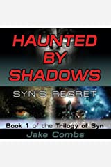 Haunted by Shadows: Syn's Regret: The Trilogy of Syn, Book 1 Audible Audiobook