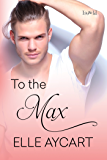 To the Max (Bowen Boys Book 3)