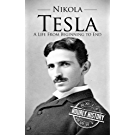 Nikola Tesla: A Life From Beginning to End (English Edition)