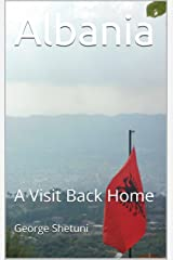 Albania: A Visit Back Home Kindle Edition