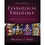 Evangelical Theology, Second Edition: A Biblical and Systematic Introduction