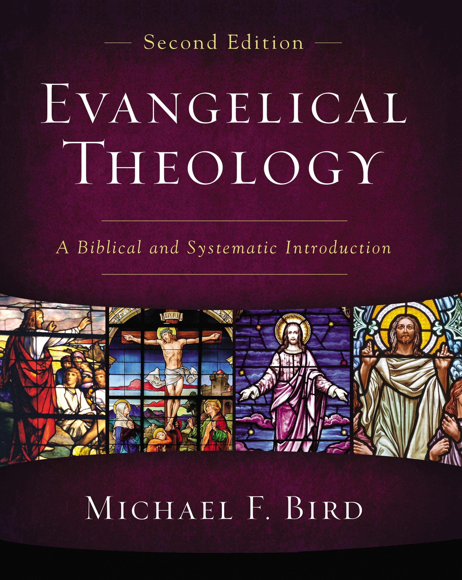 Evangelical Theology, Second Edition: A Biblical and Systematic  Introduction: Bird, Michael F.: Amazon.com: Books