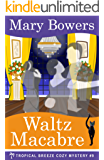 Waltz Macabre: Tropical Breeze Cozy Mystery #9