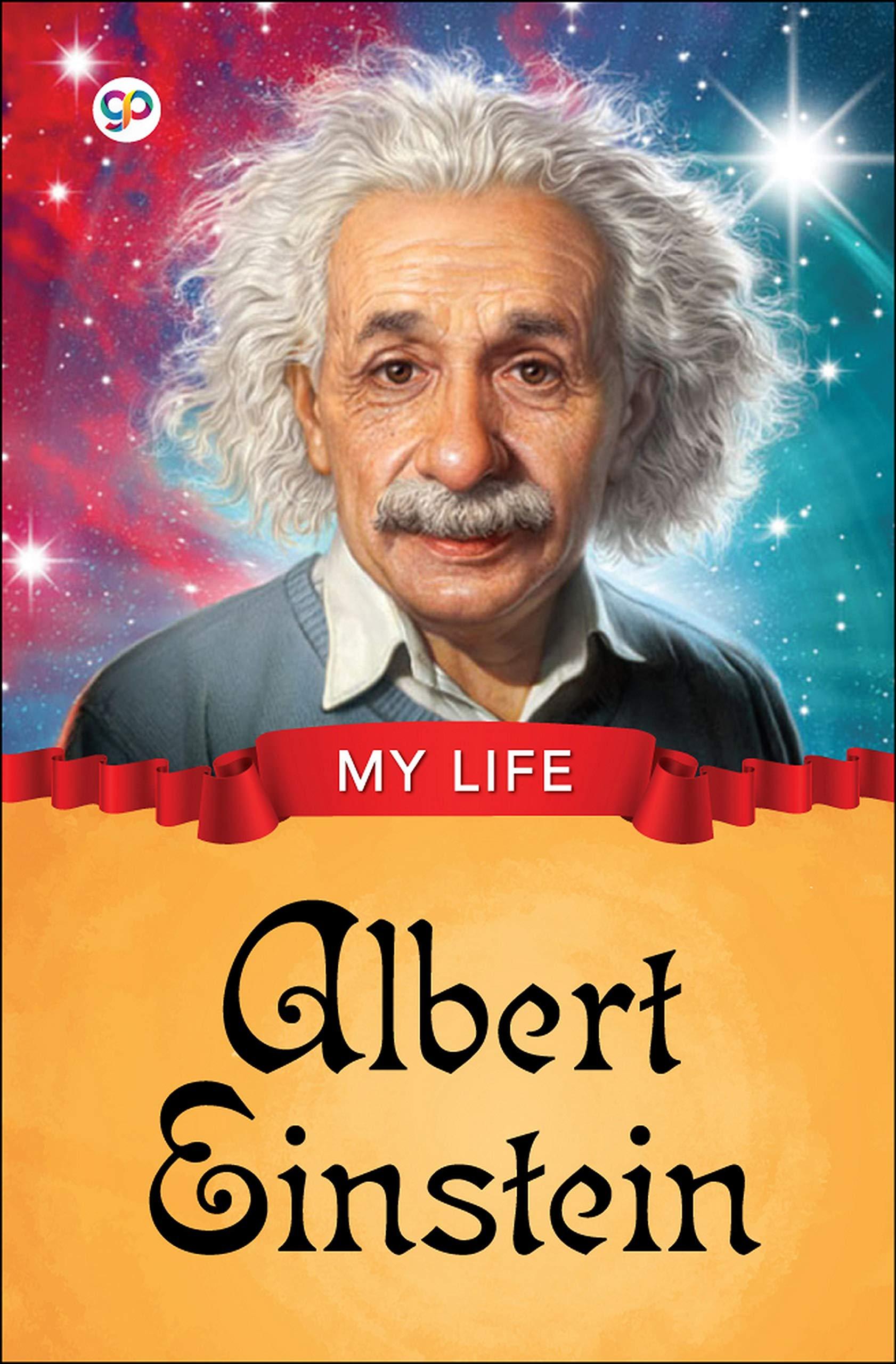 My Life: Albert Einstein: Editors, GP: 9789389157901: Amazon.com: Books