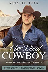 Her Rival Cowboy: Contemporary Western Novel (Brothers of Miller Ranch Book 3) Kindle Edition