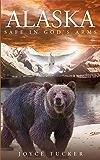 Alaska Safe In Gods Arms
