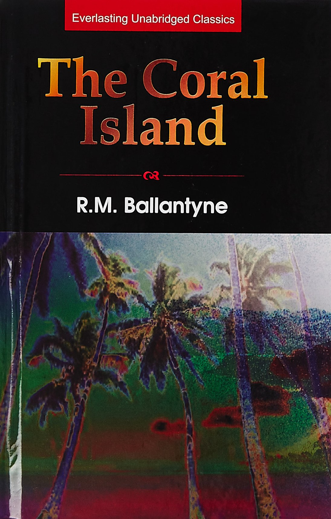 The Coral Island by R Ballantyne Hardback Book The Cheap Fast Free Post M