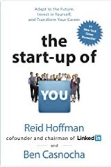 The Start-up of You: Adapt to the Future, Invest in Yourself, and Transform Your Career Hardcover