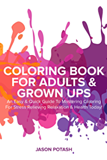 Amazoncom How To Color Adult Coloring Books  Adult Coloring 101