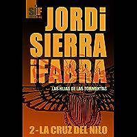 La cruz del Nilo (Las hijas de las tormentas nº 2) (Spanish Edition)