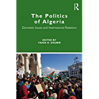 The Politics of Algeria: Domestic Issues and International Relations