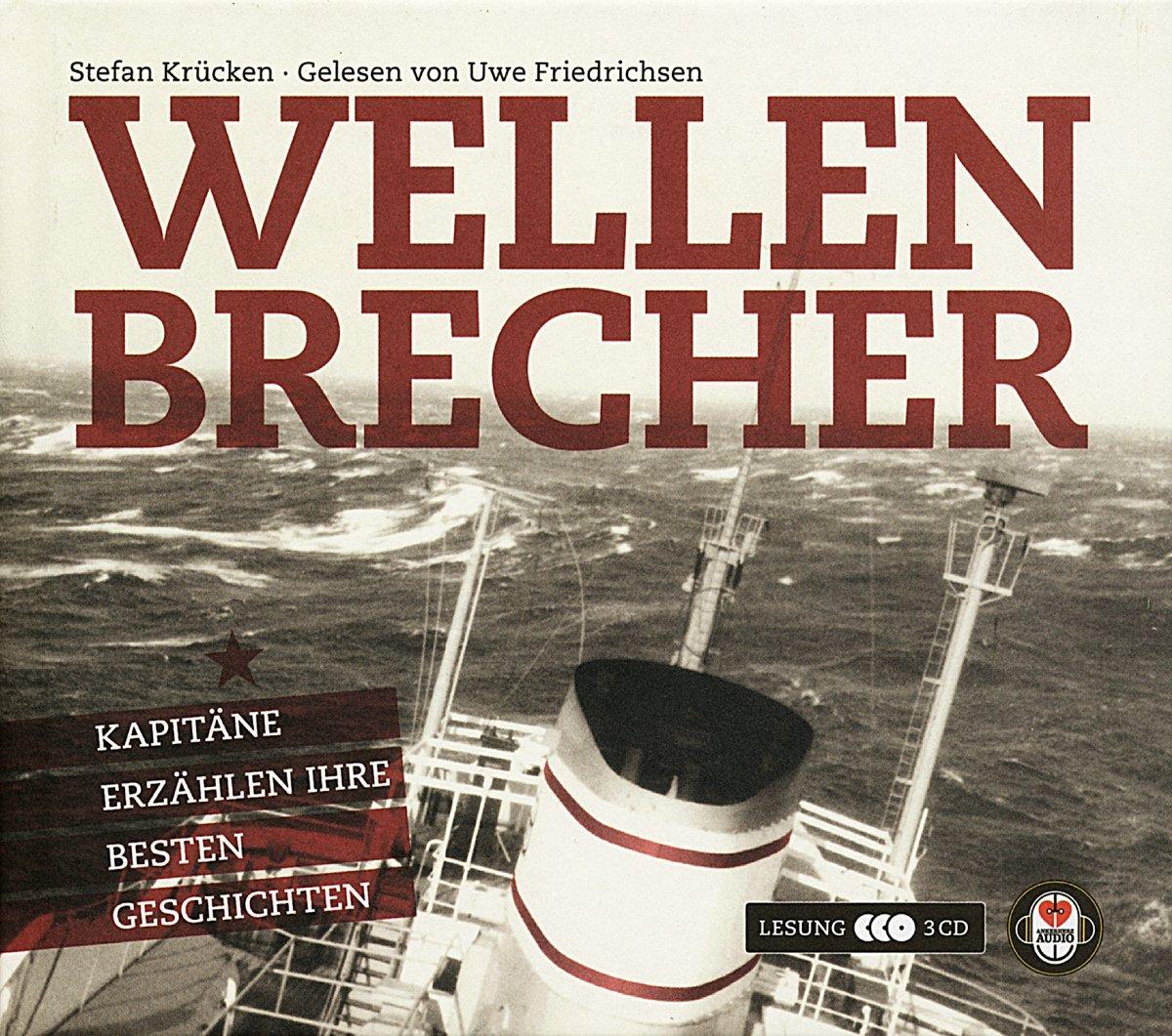 Wellenbrecher - Das Hörbuch: Kapitäne erzählen ihre besten Geschichten