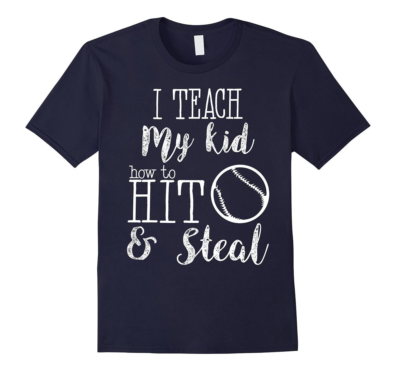 Funny Baseball Dad Mom T-Shirt i teach my kid to hit steal-BN