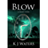 Blow -- A Short Story