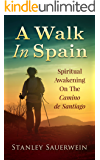 A Walk in Spain: Spiritual Awakening on the Camino de Santiago