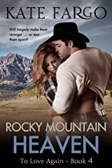 Rocky Mountain Heaven: Contemporary Western Romance (To Love Again Book 4) Kindle Edition