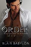 Order: A Romantic Suspense Secret Royal Billionaire Novel
