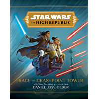 The High Republic: Race to Crashpoint Tower (Star Wars: the High Republic Book 2)