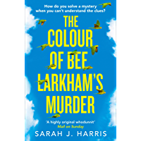 The Colour of Bee Larkham's Murder: The Richard & Judy Book Club pick 2019 – extraordinary and uplifting