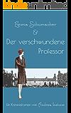 Emma Schumacher & Der verschwundene Professor (Fräulein Schumacher 1) (German Edition)