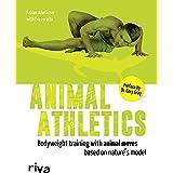 Animal Athletics: Bodyweight training with Animal Moves based on nature's model