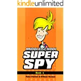 Middle School Super Spy (Diary Of A Super Spy Book 1)