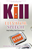 Kill the Elevator Speech: Stop Selling, Start Connecting