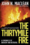 The Thirtymile Fire: A Chronicle of Bravery and Betrayal