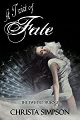 A Twist of Fate (The Twisted Series Book 3) Kindle Edition