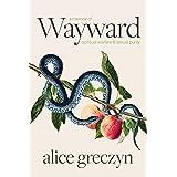Wayward: A Memoir of Spiritual Warfare and Sexual Purity