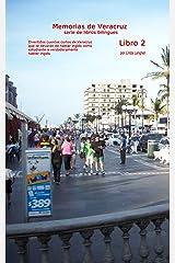 Memorias de Veracruz Libro 2: Divertidos cuentos cortos de Veracruz que te llevaran de hablar inglés como estudiante a verdaderamente hablar inglés (Memorias ... serie de libros bilingües) (Spanish Edition) Kindle Edition