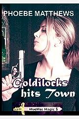 Goldilocks Hits Town (Mudflat Magic Book 5) Kindle Edition