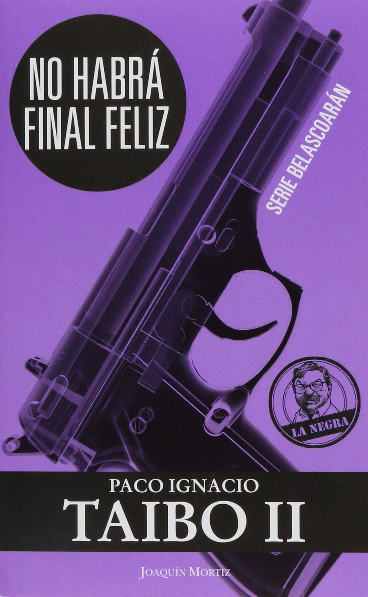 No Habra Final Feliz (Spanish Edition): Paco Ignacio Taibo Ii: 9786070716683: Amazon.com: Books