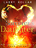The Sorcerer's Daughter (Accidental Sorcerers Book 3)