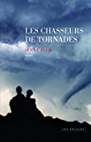 Les chasseurs de tornades (HORS COLLECTION) (French Edition)
