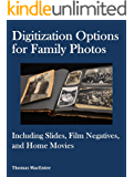 Digitization Options for Family Photos: Including Slides, Film Negatives, and Home Movies