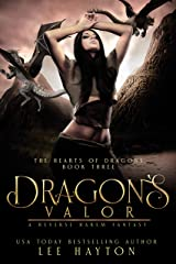 Dragon's Valor: A Reverse Harem Fantasy (The Hearts of Dragons Book 3) Kindle Edition