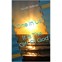 """One In Us"" - It Is The Gift Of God"