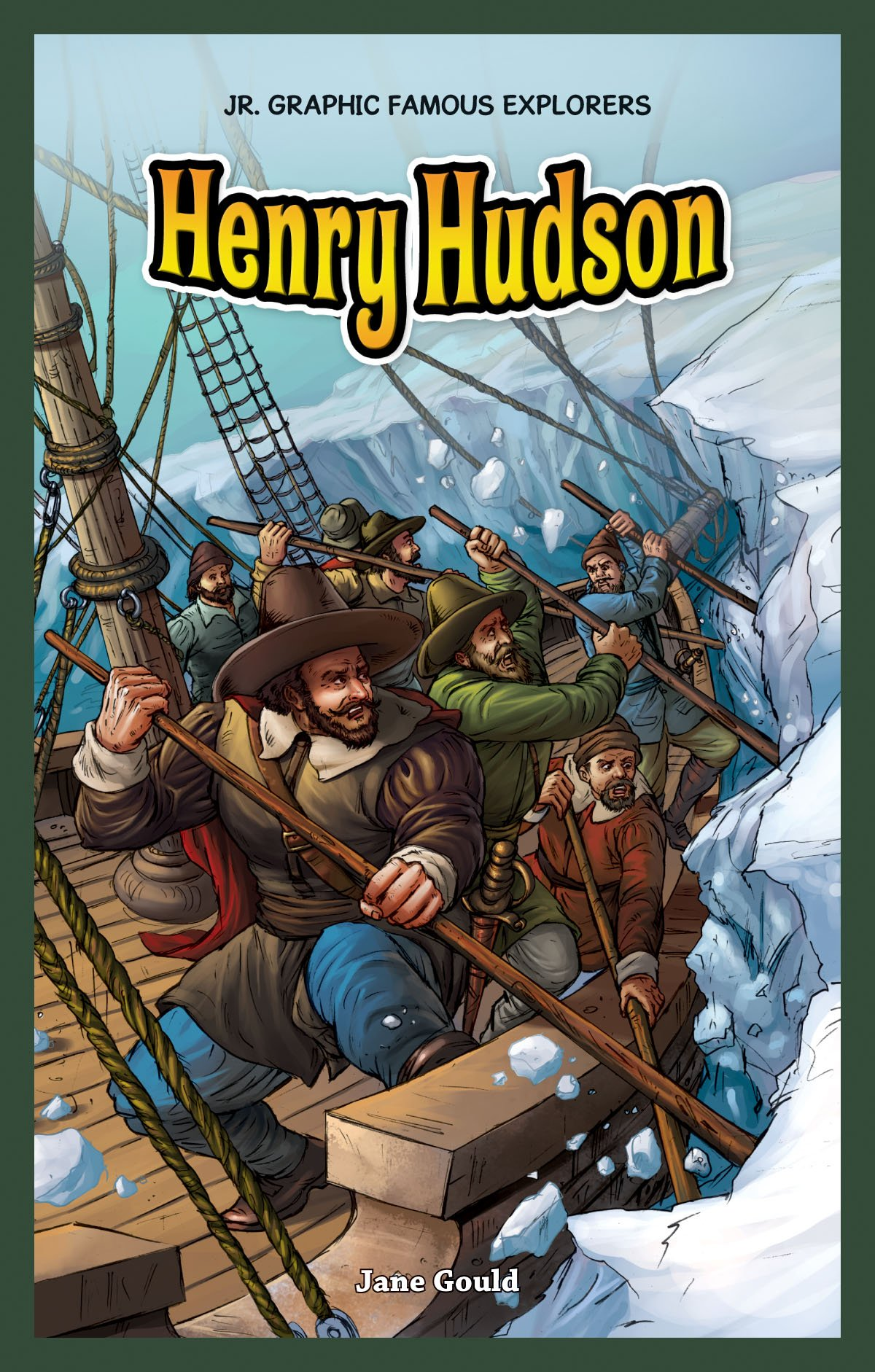 Henry Hudson (Jr. Graphic Famous Explorers)